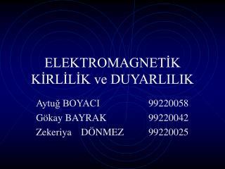 ELEKTROMAGNETIK KIRLILIK ve DUYARLILIK