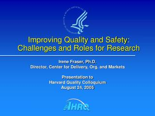 Improving Quality and Safety:  Challenges and Roles for Research