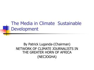 The Media in Climate  Sustainable Development