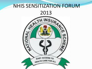 NHIS SENSITIZATION FORUM 2013