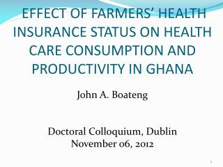 EFFECT OF  FARMERS' HEALTH INSURANCE STATUS ON HEALTH CARE CONSUMPTION AND PRODUCTIVITY IN GHANA