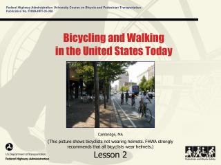 Bicycling and Walking in the United States Today