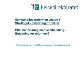 Divisjonsdirektør Jon Hilmar Iversen, Helsedirektoratet