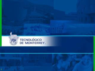 The Tecnol�gico de Monterrey