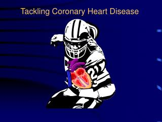 Tackling Coronary Heart Disease