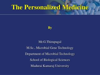 The Personalized Medicine