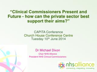 �Clinical Commissioners Present and Future - how can the private sector best support their aims?�