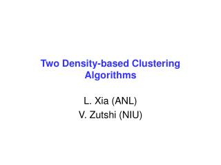 Two Density-based Clustering Algorithms