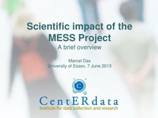 MESS is a highly advanced research infrastructure for the social sciences