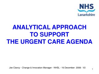 Joe Clancy - Change & Innovation Manager - NHSL - 16 December  2008 - V2