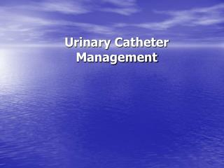 Urinary Catheter Management