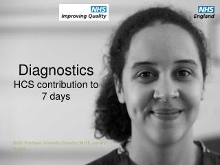 Diagnostics HCS contribution to 7 days