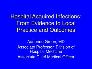 Hospital Acquired Infections: From Evidence to Local Practice and Outcomes