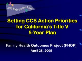 Setting CCS Action Priorities for California's Title V  5-Year Plan