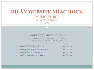 """DỰ ÁN WEBSITE NHẠC ROCK """"MUSIC STORE"""" Dr. NGUYỄN HẢI QUÂN"""