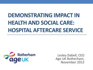 DEMONSTRATING IMPACT IN HEALTH AND SOCIAL CARE:  Hospital aftercare service