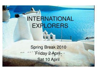 INTERNATIONAL EXPLORERS