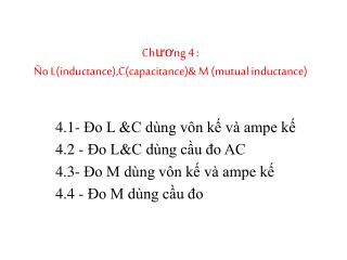 Chương 4 :  Ño L(inductance),C(capacitance)& M (mutual inductance)