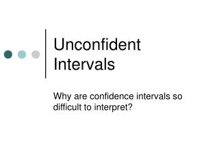 Unconfident Intervals