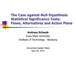 Andreas Schwab Iowa State University Institute of Technology - Bandung Universitas Gadjah Mada