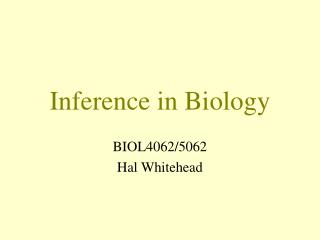 Inference in Biology
