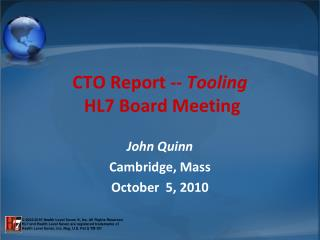 CTO Report  -- Tooling  HL7 Board Meeting