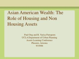 Asian American Wealth: The Role of Housing and Non Housing Assets