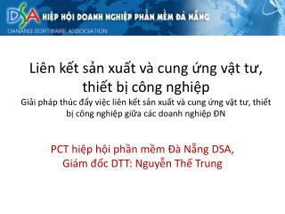PCT hiệp hội phần mềm Đà Nẵng DSA, Giám đốc DTT: Nguyễn Thế Trung