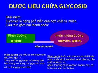 Khái niệm Glycosid là dạng phổ biến của hợp chất tự nhiên.  Cấu trúc gồm hai thành phần:
