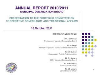 REPRESENTATION TEAM Mr LJ Mahlangu Chairperson:  Municipal Demarcation Board Ms N Gwayi