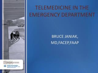 TELEMEDICINE IN THE EMERGENCY DEPARTMENT