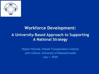 Workforce Development: A University-Based Approach to Supporting  A National Strategy