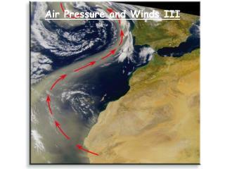 Air Pressure and Winds III