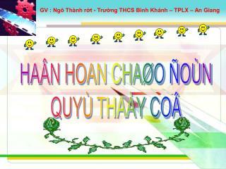 HAÂN HOAN CHAØO ÑOÙN QUYÙ THAÀY COÂ