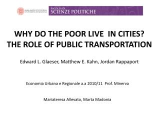 WHY DO THE POOR LIVE  IN CITIES? THE ROLE OF PUBLIC TRANSPORTATION