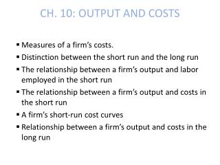 CH. 10: OUTPUT AND COSTS