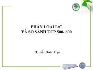 PHÂN LOẠI L/C  VÀ SO SÁNH UCP 500- 600