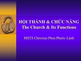 HỘI THÁNH & CHỨC NĂNG The Church & Its Functions