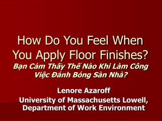Lenore Azaroff  University of Massachusetts Lowell, Department of Work Environment