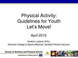 Physical Activity:  Guidelines for Youth  Let's Move!