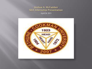 Joshua A. McFadden  SDA Internship Presentation