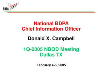 National BDPA Chief Information Officer Donald X. Campbell 1Q-2005 NBOD Meeting Dallas TX