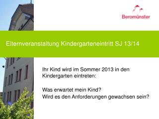 Ihr Kind wird im Sommer 2013 in den Kindergarten eintreten: Was erwartet mein Kind?