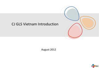 CJ GLS Vietnam  Introduction