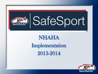 NHAHA  Implementation 2013-2014
