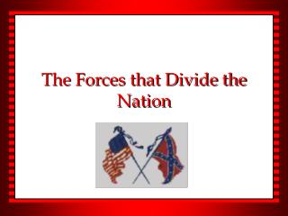 The Forces that Divide the Nation