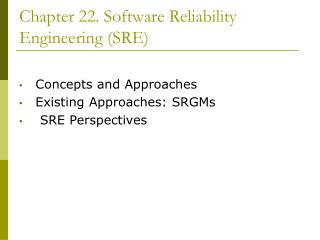 Chapter 22. Software Reliability Engineering (SRE)