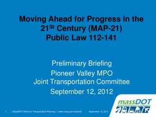 Moving Ahead for Progress in the 21 St  Century (MAP-21) Public Law 112-141