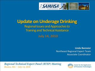 Update on Underage Drinking Regional Issues and Approaches to  Training and Technical Assistance