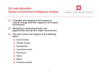 Dr Linda Monckton Historic Environment Intelligence Analyst